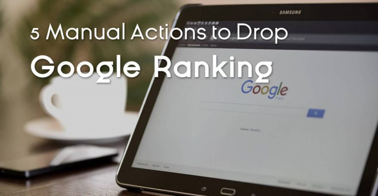 5 Manual Actions to Drop Google Ranking